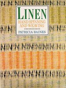 Linen: Hand Spinning and Weaving: Patricia Baines