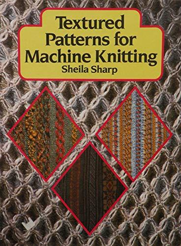 9780713448115: Textured Patterns for Machine Knitting