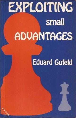 Exploiting Small Advantages (Batsford Chess): Gufeld, Eduard