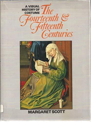 A Visual History of Costume: The Fourteenth & Fifteenth Centuries: Scott, Margaret