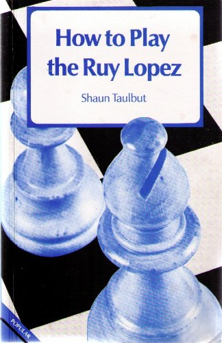 9780713448733: How to Play the Ruy Lopez (A Batsford chess book)