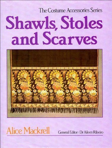 9780713448764: Shawls, Stoles and Scarves (Costume Accessories Series)