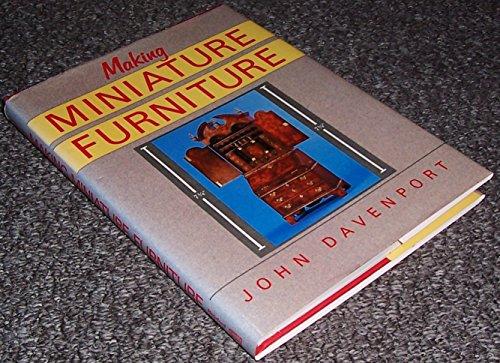 9780713448986: Making Miniature Furniture (Design & construction)