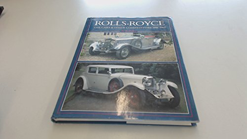 9780713450026: Rolls-Royce: The Cars and Their Competitors, 1906-65