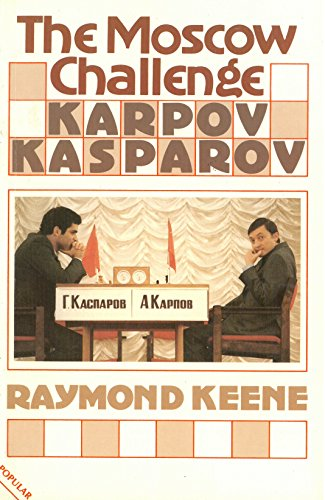 9780713450057: THE MOSCOW CHALLENGE KARPOV-KASPAROV