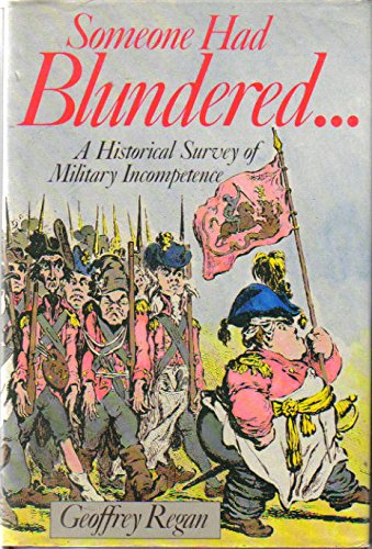 9780713450088: Someone Had Blundered...A Historical Survey of Military Incompetence