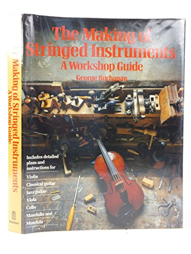 9780713450439: The Making of Stringed Instruments: A Workshop Guide