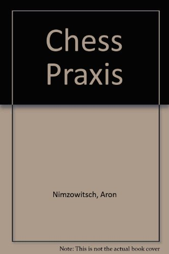 9780713450583: Chess Praxis