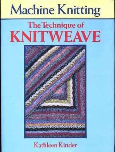 9780713450910: Machine Knitting: Technique of Knitweave