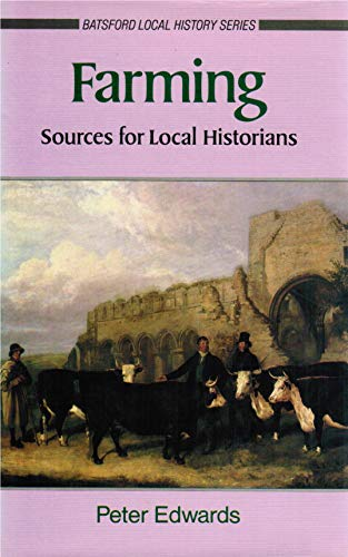 9780713451160: Farming: Sources for Local Historians (Batsford Local History)