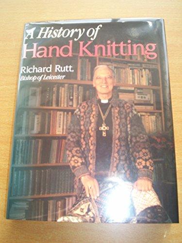 A History of Hand Knitting: Richard Rutt