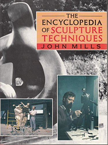 9780713451337: Encyclopaedia of Sculpture Techniques