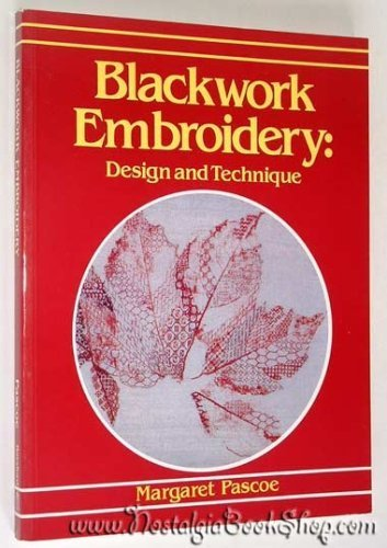 Blackwork Embroidery: Design and Technique: Pascoe, Margaret