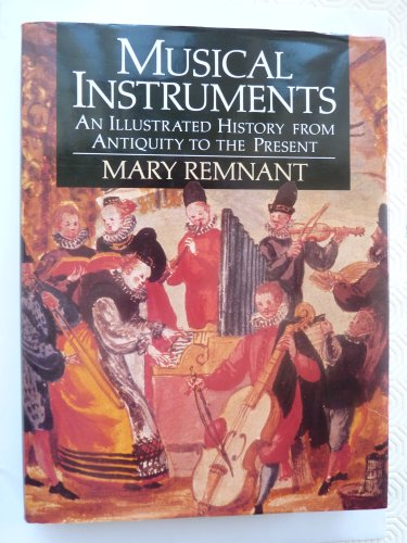 9780713451696: Musical Instruments: An Illustrated History from Antiquity to the Present