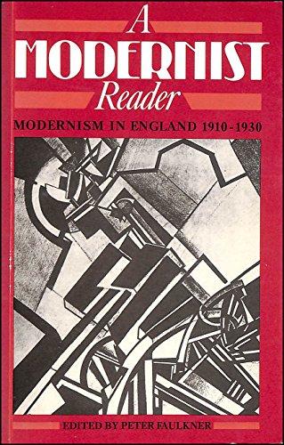 9780713451740: A Modernist Reader: Modernism in England, 1910-30