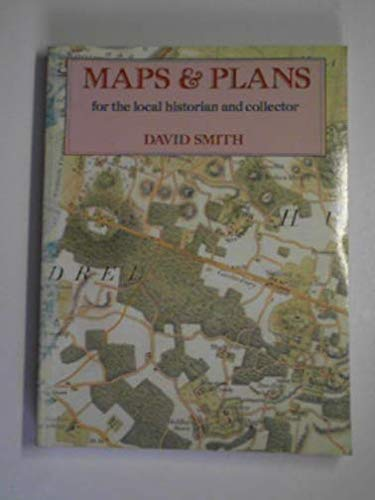 9780713451924: Maps and Plans for the Local Historian and Collector