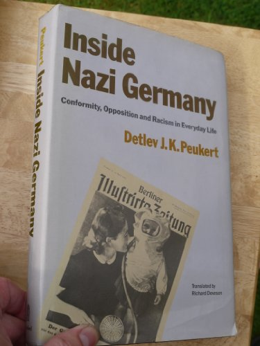 9780713452174: Inside Nazi Germany: Conformity, Opposition and Racism in Everyday Life