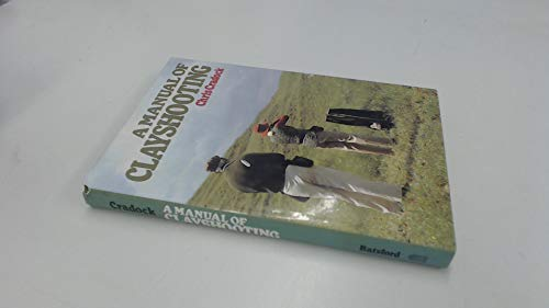 A Manual of Clay Shooting: Craddock, Chris