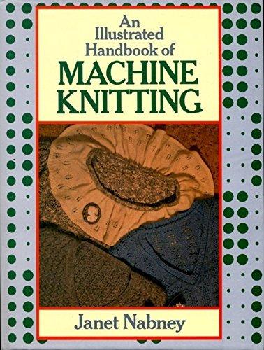An Illustrated Handbook of Machine Knitting: Nabney, Janet