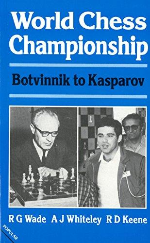 9780713453454: The World Chess Championship: Botvinnik to Kasparov (A Batsford chess book)