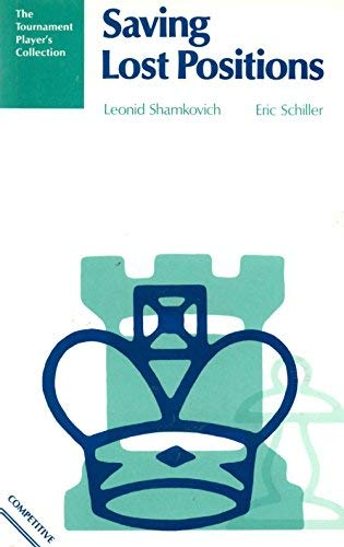 Saving Lost Positions (The Tournament Player's Collection) (071345346X) by Leonid; Schiller, Eric Shamkovich
