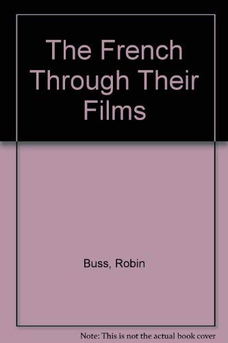 The French Through Their Films: Robin Buss