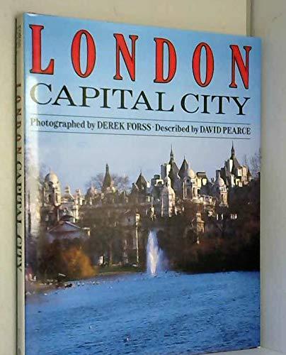 London: Capital City: Forss, Derek, Pearce,