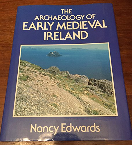 The Archaeology of Early Medieval Ireland.: Edwards, Nancy