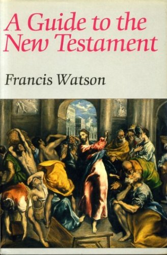 A Guide to the New Testament: Watson, Francis