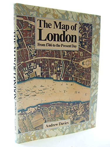 The Map of London from 1746 to the Present Day