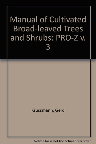 Manual of Cultivated Broad-leaved Trees and Shrubs: Krussmann, Gerd