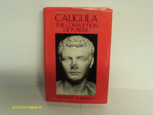 9780713454871: Caligula: The Corruption of Power