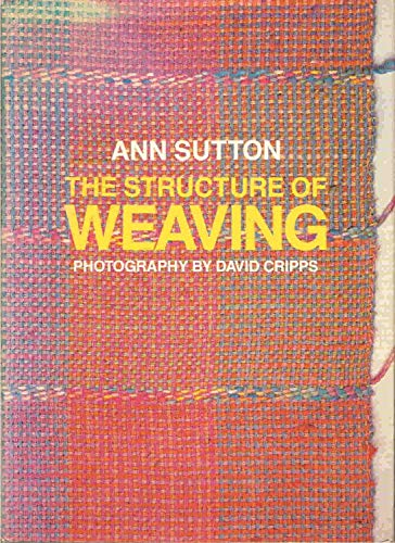 9780713454918: The Structure of Weaving