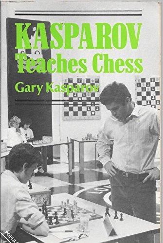 9780713455267: Kasparov Teaches Chess (Batsford Chess)