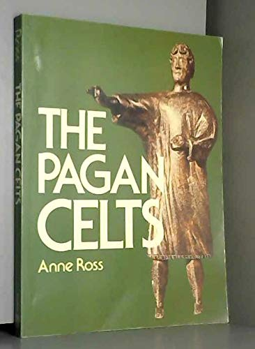 9780713455281: The Pagan Celts: Creators of Europe
