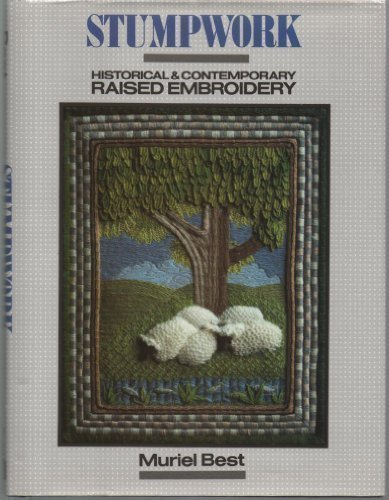 9780713455724: Stumpwork: Historical and Contemporary Raised Embroidery