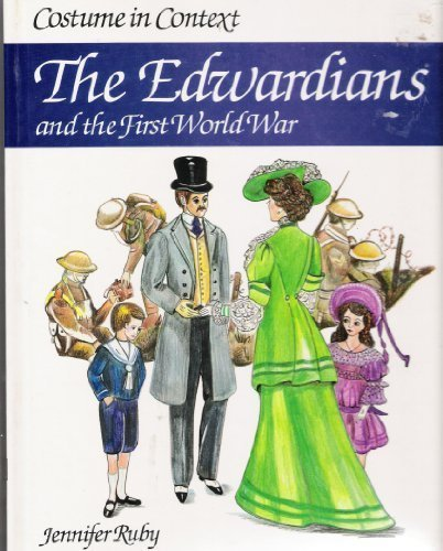 Costume in Context: The Edwardians and the First World War