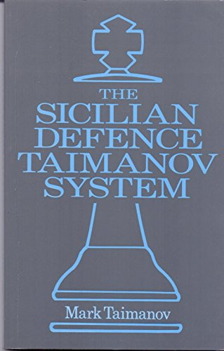 9780713456165: The Sicilian Defence: Taimanov System