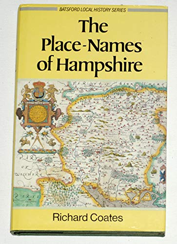 The Place-Names of Hampshire, Based on the Collection of the English Place-Name Society: Coates, ...
