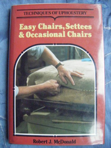 9780713456318: Techniques of Upholstery: Easy Chairs, Settees and Occasional Chairs
