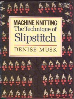 9780713456325: Machine Knitting: The Technique of Slipstitch