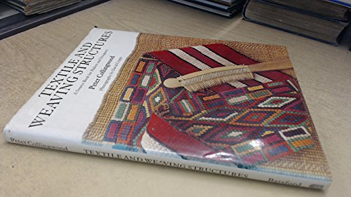 Textile and Weaving Structures: A Sourcebook for Makers and Designers (9780713456455) by Peter Collingwood