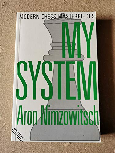 9780713456554: My System: Chess Treatise (Modern Chess Masterpieces)