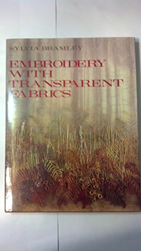 Embroidery With Transparent Fabrics: Bramley, Sylvia