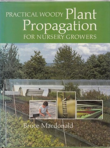 9780713457131: Practical Woody Plant Propagation for Nursery Growers