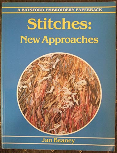 9780713457322: Stitches: New Approaches (Batsford Embroidery Paperback)