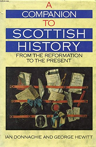 9780713457391: Companion to Scottish History from the Reformation to the Present