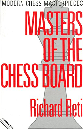 9780713457452: Masters of the Chessboard (Modern chess masterpieces)
