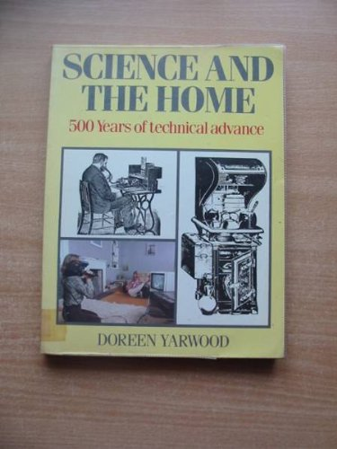 Science in the Home: 500 Years of: Yarwood, Doreen