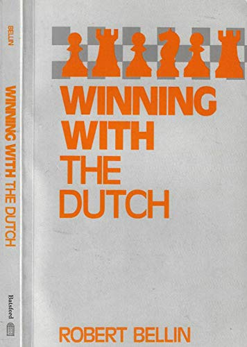 9780713457605: Winning with the Dutch (A Batsford chess book)